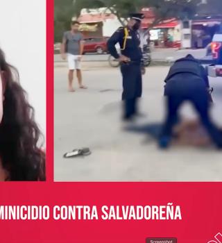 Activista y víctima de brutalidad policial en México habla de feminicidio de salvadoreña en Tulum